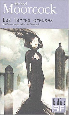 Les Terres Creuses (Folio Science Fiction) par Michael Moorcock