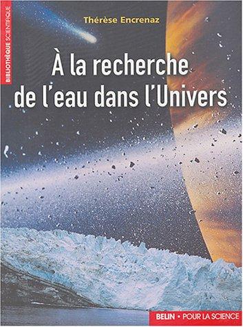 A la recherche de l'eau dans l'univers par Thérèse Encrenaz