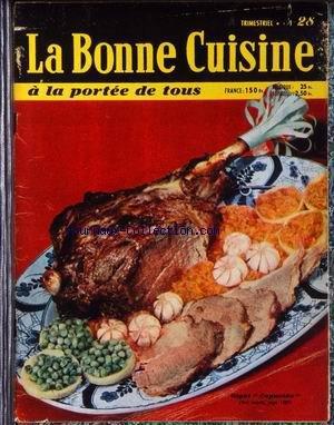 BONNE CUISINE A LA PORTEE DE TOUS (LA) [No 28] du 01/06/1959 - LES POISSONS - RECETTES DE GRANDS CHEFS - POUR VOS RECEPTIONS - L'ART DE BIEN MANGER EN VACANCES - POTAGES D'ETE - LES BOISSONS - PLATS ETRANGERS - LES SAUCES - MENUS MAIGRES - MENUS SIMPLES - HORS-D'OEUVRE - LES PLATS DE VIANDE ET LES ROTIS - PLATS REGIONAUX - POTAGES - LES DESSERTS- LES VINS