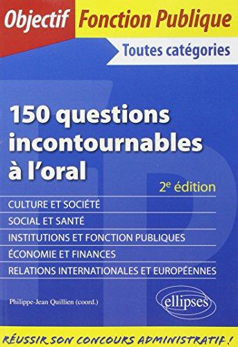 150 Questions Incontournables à l'Oral Fonction Publique Toutes Catégories