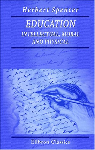 Education: Intellectual, Moral and Physical