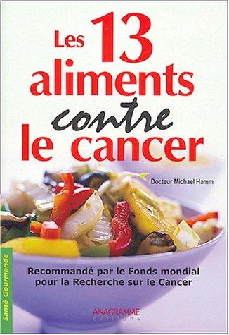 Les 13 aliments contre le cancer