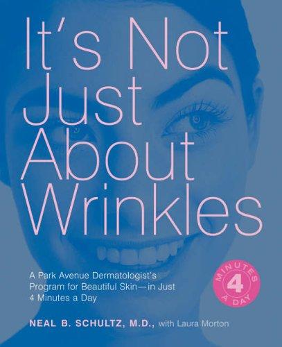 its-not-just-about-wrinkles-a-park-avenue-dermatologists-program-for-beautiful-skin-in-just-4-minute