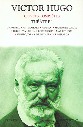 Oeuvres compltes de Victor Hugo : Thtre, tome 1
