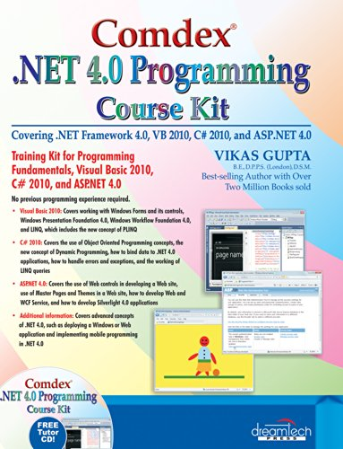 Comdex .NET Programming Course Kit: Covering .NET Framework 4.0, VB 2010, C# 2010 and ASP.NET 4.0