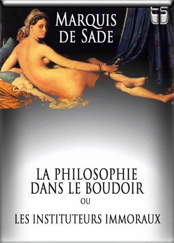 La Philosophie dans le boudoir (Texte dynamique) par Donatien Alphonse François de Sade