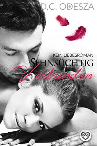 Sehnsüchtig - Verbunden: (K)ein Liebesroman (Verbunden Ebook)