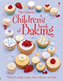 Children's Book of Baking (Usborne First Cookbooks)