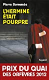 L'Hermine était pourpre: Prix du quai des Orfèvres 2012