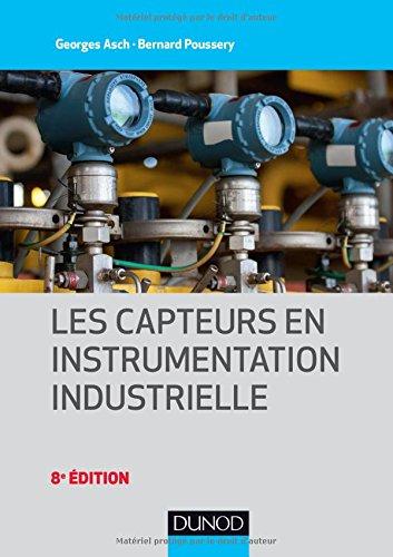 Les capteurs en instrumentation industrielle - 8e d.