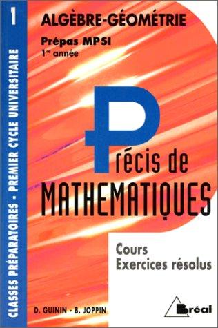 Précis de mathématiques, tome 1 : Algèbre et géométrie, Prépas MP SI - 1re année