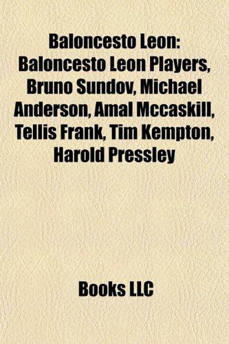 Baloncesto Leon: Baloncesto Leon Players, Bruno Undov, Michael Anderson, Amal McCaskill, Tellis Frank, Tim Kempton, Harold Pressley