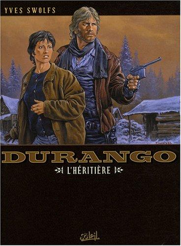 Durango, Tome 12 : L'héritière par Yves Swolfs