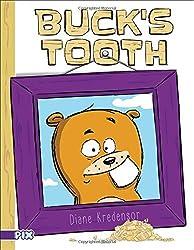 Buck's Tooth (PIX) by Diane Kredensor (2015-05-12)