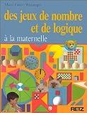 Des Jeux de nombre et de logique à la maternelle et au cours préparatoire