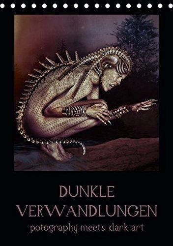 Dunkle Verwandlungen - photography meets dark art (Tischkalender 2019 DIN A5 hoch): Digital nachbearbeitete Bilder einer großartigen Fotografin von ... (Monatskalender, 14 Seiten ) (CALVENDO Kunst)