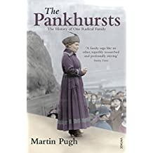 The Pankhursts: The History of One Radical Family