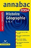 Annabac 2004 : Histoire-Géographie, L, ES, S (+ corrigés)...