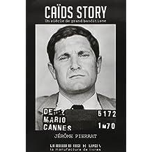 Caïds story : Un siècle de grand banditisme