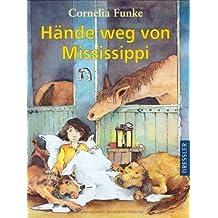 Hände weg von Mississippi by Cornelia Funke (1997-01-01)