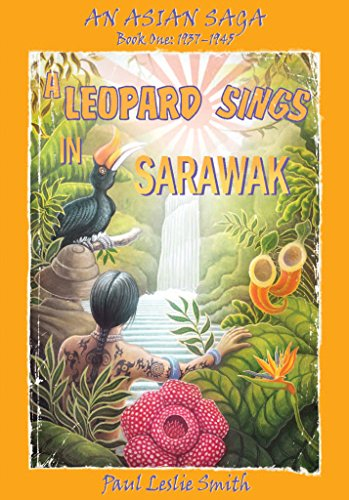 A Leopard Sings In Sarawak (An Asian Saga Book 1) (English Edition)