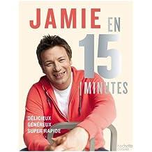 Jamie en 15 minutes: Délicieux, généreux, super rapide