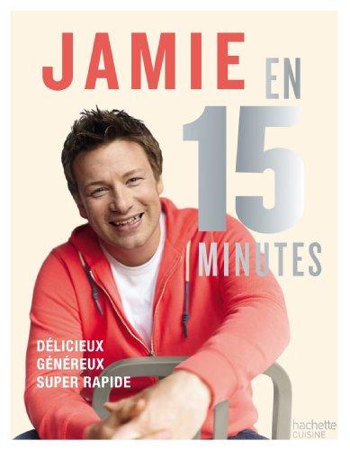 Jamie en 15 minutes: Dlicieux, gnreux, super rapide