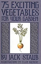 75 Exciting Vegetables for Your Garden by Jack Staub (2005-03-11)