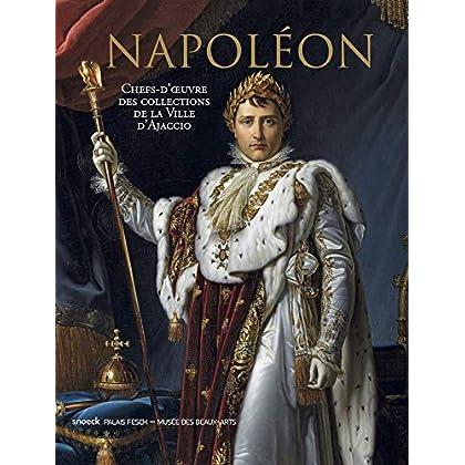 Napoléon : Chefs-d'oeuvre des collections de la ville d'Ajaccio