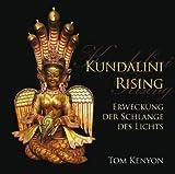 Kundalini Rising. Erweckung der Schlange des Lichts von Tom Kenyon (2013) Audio CD