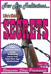 New Age Meditation...Life's Hidden Secrets.(Vol - 01) (English Edition)