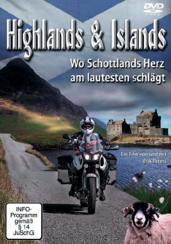 Highlands & Islands - Wo Schottlands Herz am lautesten schlägt. Erik Peters
