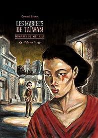 Mémoires de Viet Kieu, tome 3 : Les mariées de Taïwan par Clément Baloup