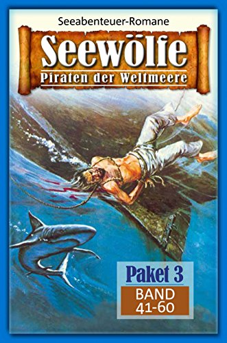 Seewölfe Paket 3: Seewölfe - Piraten der Weltmeere, Band 41 bis 60
