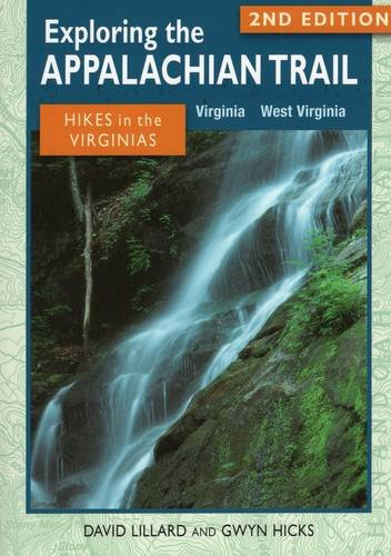 Exploring the Appalachian Trail: Hikes in the Virginias: Virginia, West Virginia