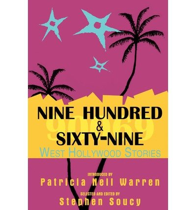 nine-hundred-sixty-nine-west-hollywood-stories-a-collection-of-short-fiction-author-stephen-soucy-pu