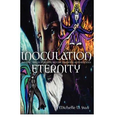 Inoculation Eternity Starr, Michelle D ( Author ) Sep-16-2006 Paperback
