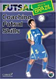 Futsal Made in Brazil: Coaching Futsal Skills