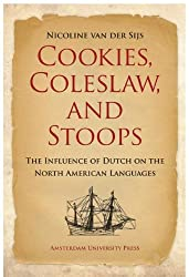 Cookies, Coleslaw, and Stoops : The Influence of Dutch on the North American Languages