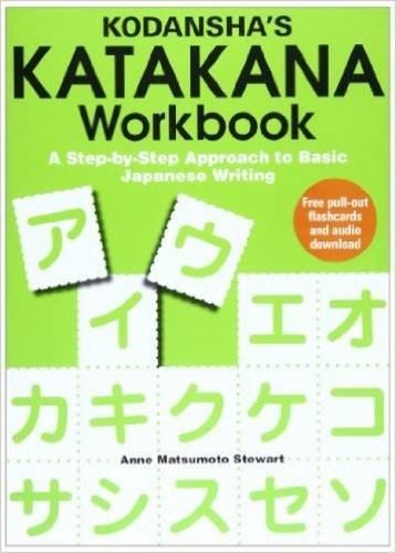 Kodansha's Katakana Workbook: A Step-by-Step Approach to Basic Japanese Writing