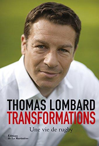 Transformations. Une vie de rugby (NON FICTION) par Thomas Lombard