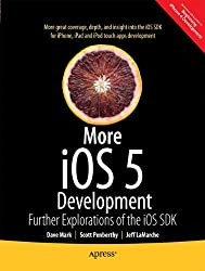 More iOS 6 Development: Further Explorations of the iOS SDK