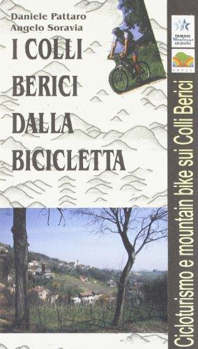 I colli Berici dalla bicicletta (Proposte per il tempo libero)
