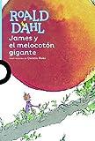 James y El Melocoton Gigante (James and the Giant Peach) by Roald Dahl (2016-03-15)