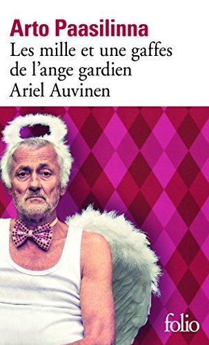 Les mille et une gaffes de l'ange gardien Ariel Auvinen par Arto Paasilinna