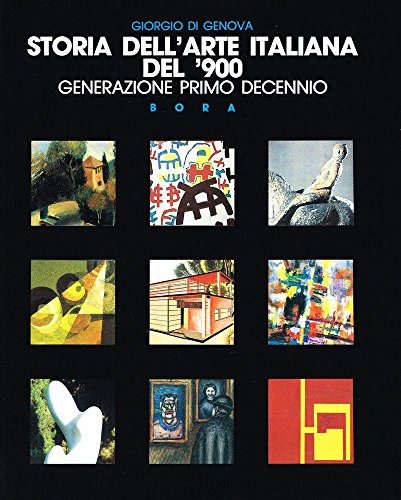 Storia dell'arte italiana del '900. Generazione primo decennio