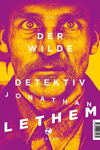 Jonathan Lethem: Der wilde Detektiv