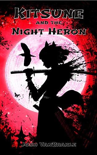 Kitsune and the Night Heron (Ninja Corps Adventures Book 1) (English Edition)