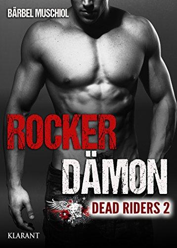 Rocker Dämon. Dead Riders 2 von [Muschiol, Bärbel]