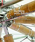Building with Bamboo: Design and Technology of a Sustainable Architecture  Second and revised edition
